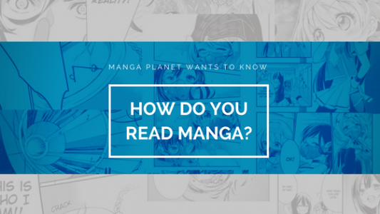 Photo of Manga Planet wants to know!: How do you read manga?