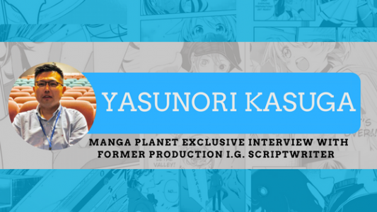 Photo of Manga Planet's Exclusive Interview with Yasunori Kasuga, Former Production I.G. Scriptwriter