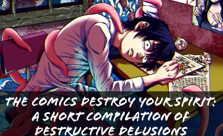 Photo of The Comics Destroy Your Spirit: A Short Compilation of Destructive Delusions