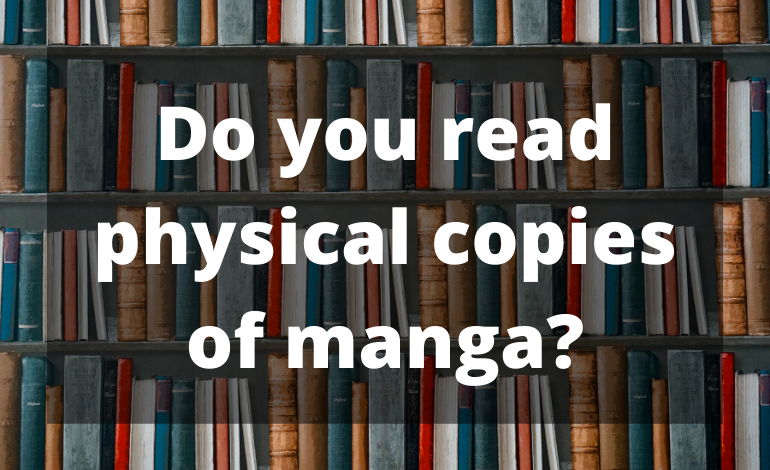 Photo of Manga Planet Community Survey #3: Do you read physical copies of manga?