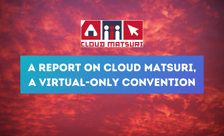 Photo of A Report on Cloud Matsuri, a Virtual-Only Convention (Day 1)