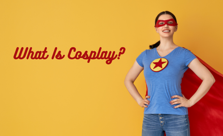 Photo of What Is Cosplay?