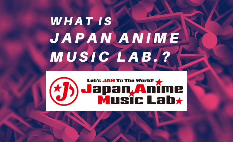 Photo of What is Japan Anime Music Lab.?