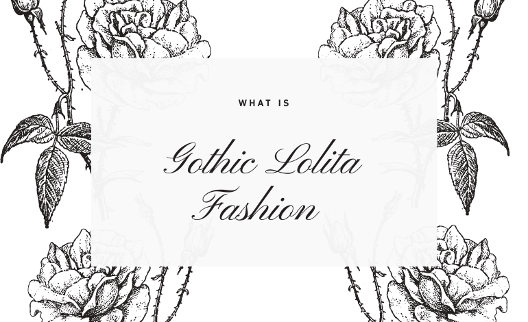 Photo of What is Gothic Lolita Fashion?