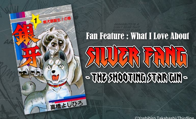 Photo of Fan Feature: What I Love about Silver Fang – The Shooting Star Gin –