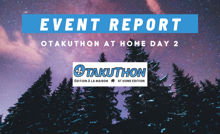 Photo of Otakuthon at Home Day 2: An Event Report