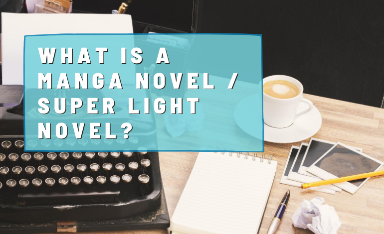 Photo of What is a Manga Novel / Super Light Novel?
