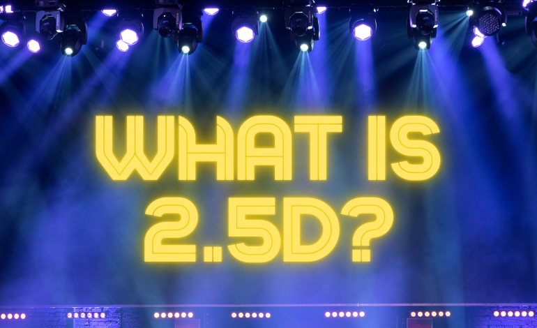 Photo of What is 2.5D?