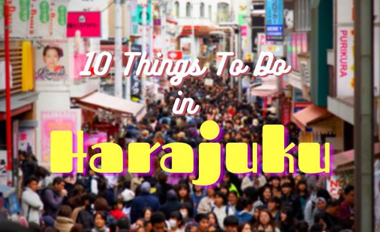 Photo of 10 Things To Do in Harajuku