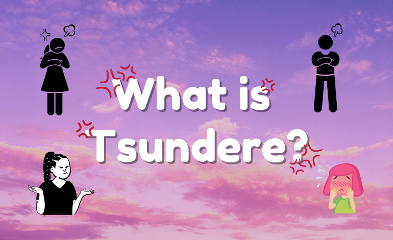 Photo of What Is Tsundere (ツンデレ)?