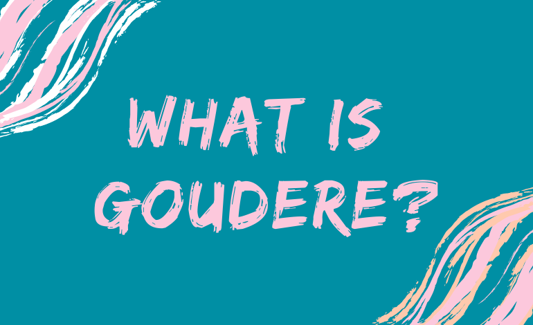 What is Goudere